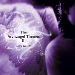 Archangel Themes III - Mark Watson - AngelEarth Music